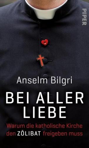 Bei aller Liebe - Anselm Bilgri